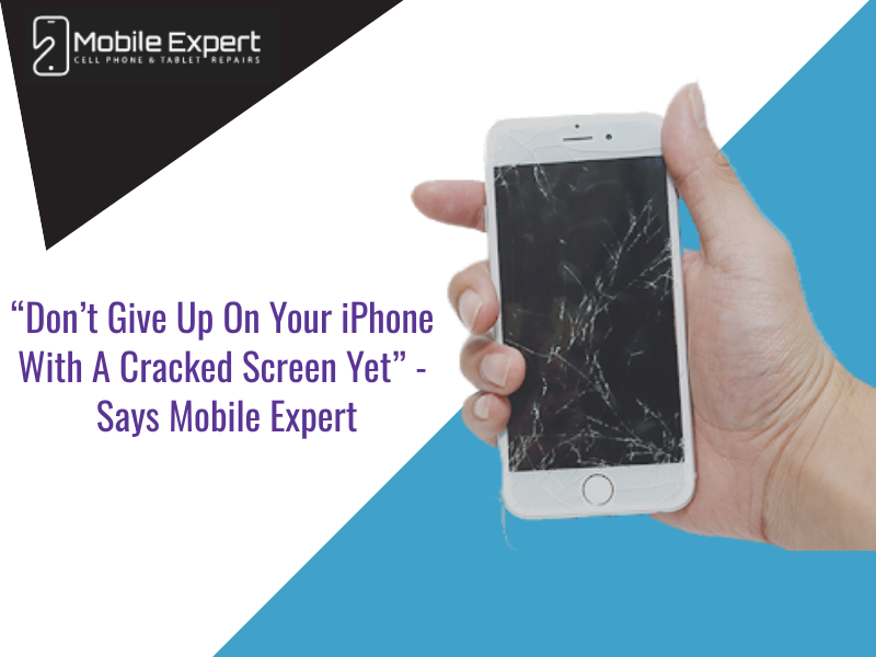 """Don't Give Up On Your iPhone With A Cracked Screen Yet"" – Says Mobile Expert"