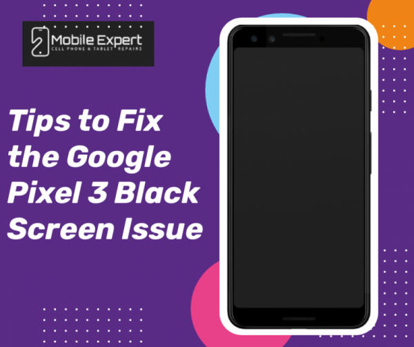 Google Pixel 3 Screen Turned Black? Follow These Useful Tips to Fix It