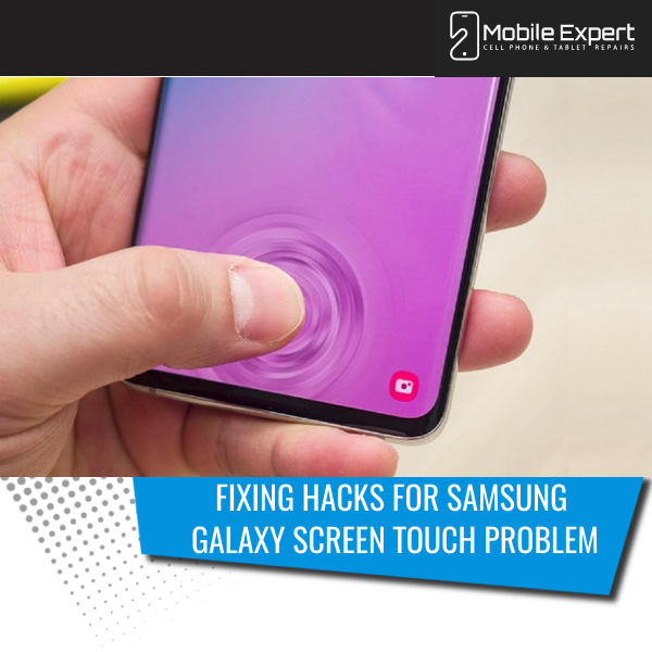 Smart Fixing Hacks for Samsung Galaxy Screen Touch Problem