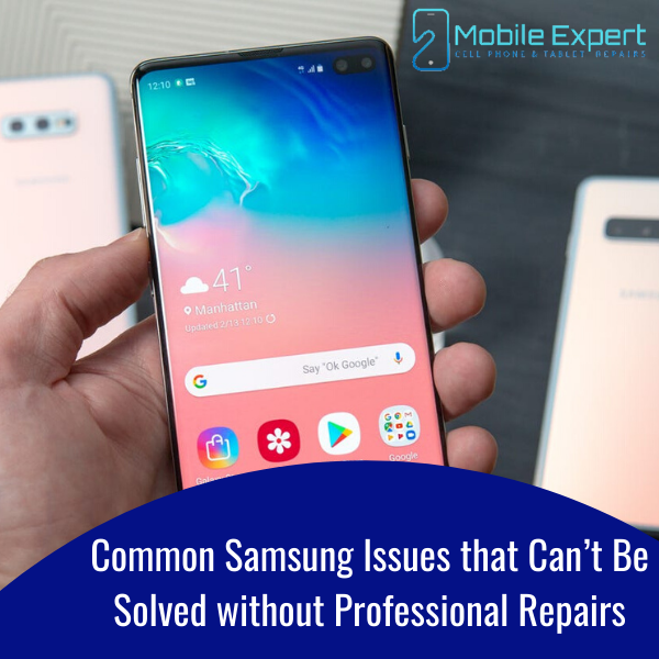 4 Most Common Samsung Issues that Can't Be Solved without Professional Repairs