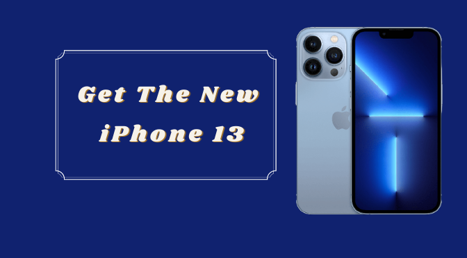 Get The New  iPhone 13
